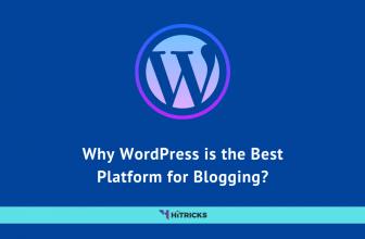 Why WordPress is the Best Platform for Blogging?
