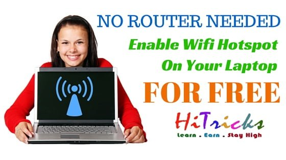 Enable Wifi Hotspot on Laptop for Free: NO ROUTER NEEDED