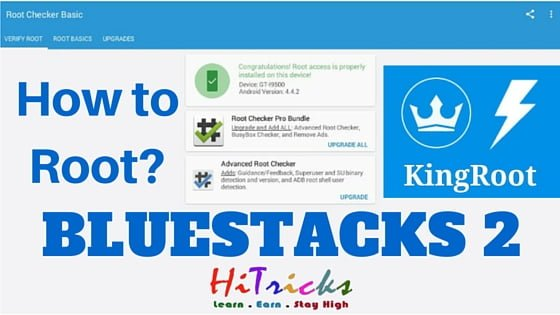Download and Root Bluestacks 2 with Kingroot Trick – HiTricks