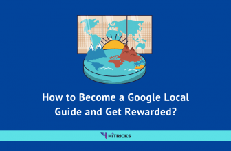 How to Become a Google Local Guide and Get Rewarded?