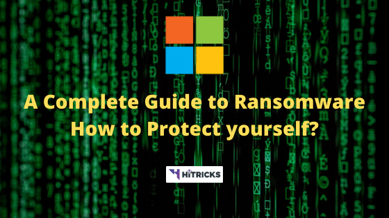 A Complete Guide to Ransomware How to Protect yourself?
