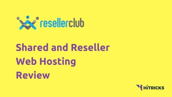 ResellerClub Web Hosting Review: Shared and Reseller Hosting Plans
