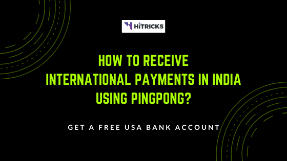 How to Receive International Payments in India with PingPongX?