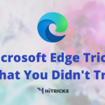 Best Microsoft Edge (Chromium) Tricks that You Didn't Try