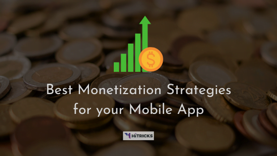 Best Monetization Strategies for your Android App