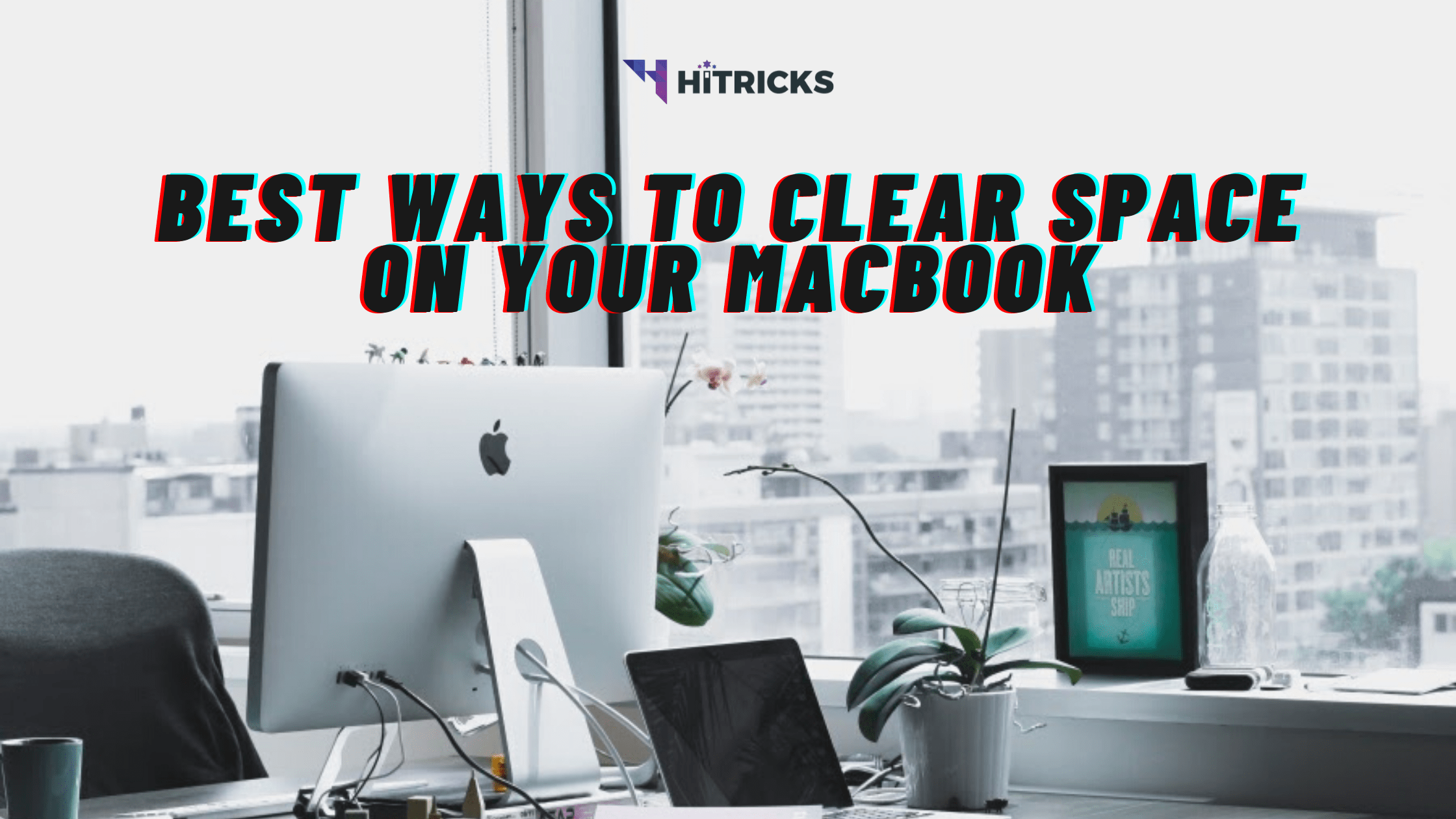 Best Ways To Clear Space On Your Mac