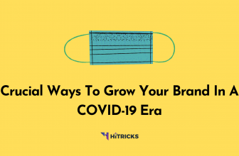 Crucial Ways To Grow Your Brand In A COVID-19 Era