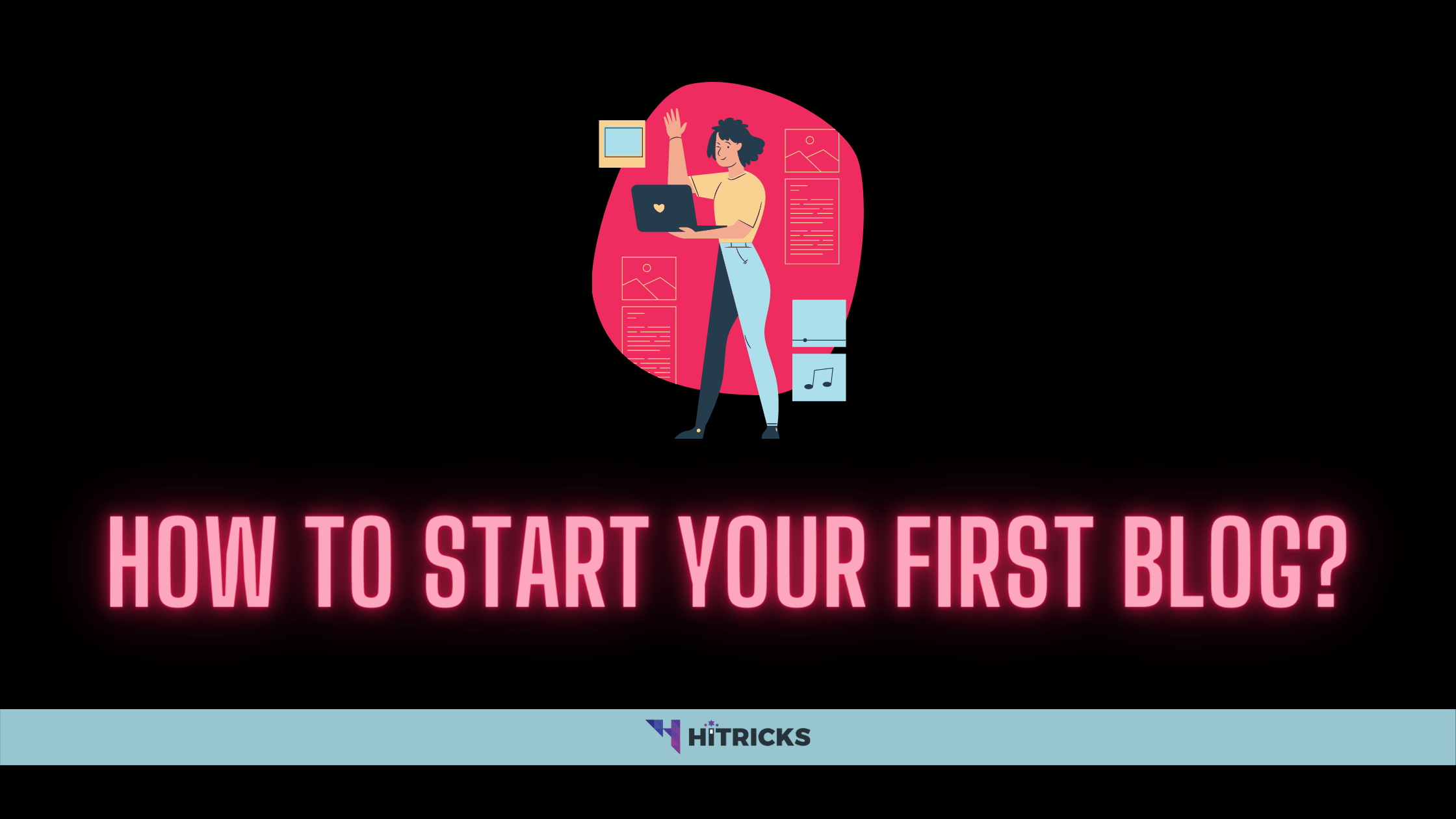 How to start your first blog?
