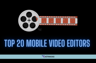 A List of Top 20 Mobile Video Editing Apps in 2020