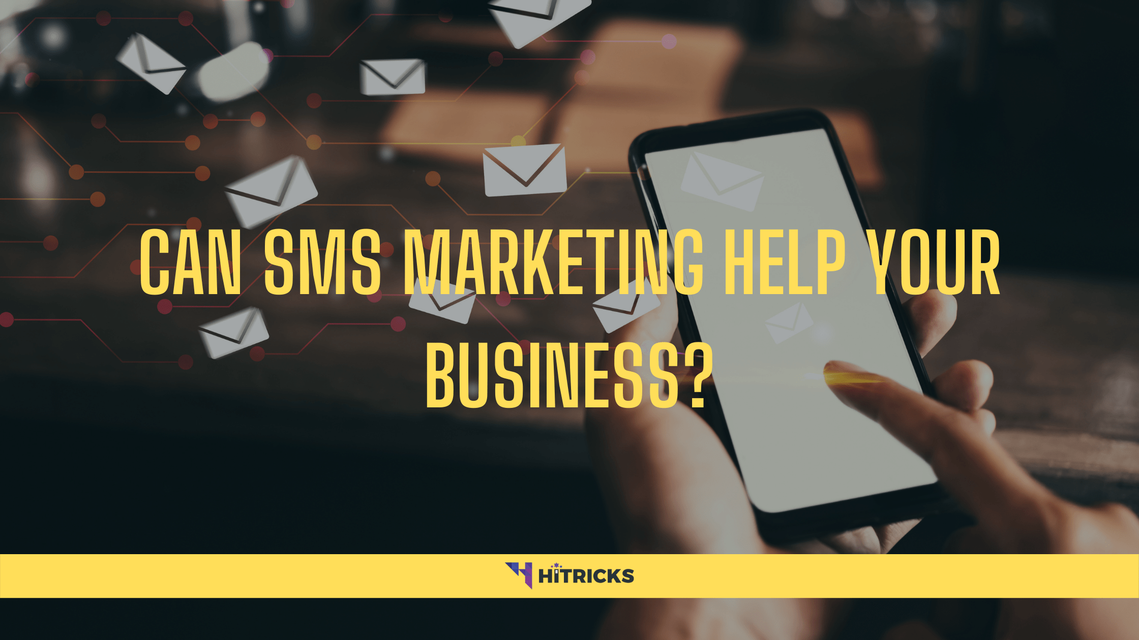 Can SMS Marketing Help Your Business?