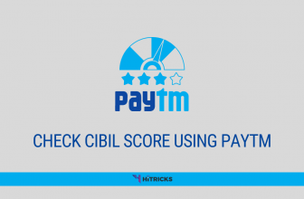 How To Check Your CIBIL Score Using PayTM App?
