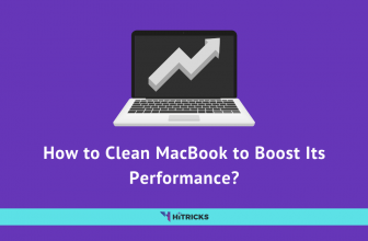 How to Clean MacBook to Boost Its Performance?