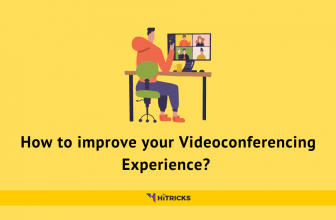 How to improve your Videoconferencing Experience?