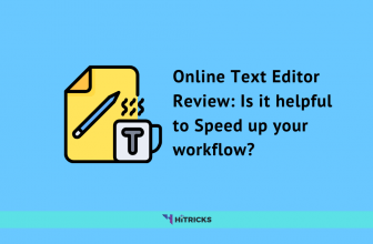 Online Text Editor Review: Is it helpful to Speed up your workflow?