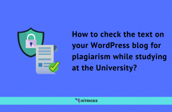 How to check the text on your WordPress blog for plagiarism while studying at the University?