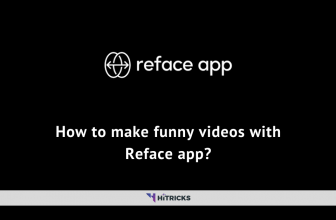 How to make funny videos with Reface app?