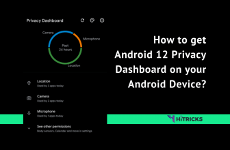How to get Android 12 Privacy Dashboard on your Android Device?