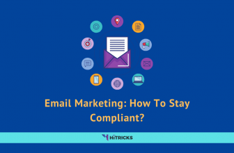 Email Marketing: How To Stay Compliant?