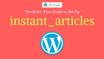 Error-Free Guide to Setup Facebook Instant Articles on WordPress