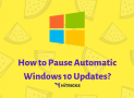 How to Pause Automatic Windows 10 Updates