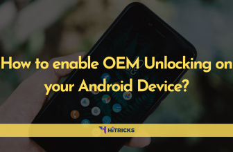 How to enable OEM Unlocking on your Android Device?