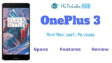 Oneplus 3 Specs, Features, Reviews, Buy Now Online