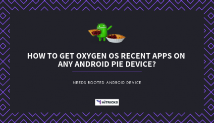 [GUIDE] [ROOT] How to get Oxygen OS Recent Apps on any Android Pie Device?