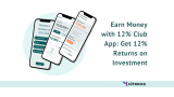 Earn Money with 12% Club App: Get 12% Returns on Investment