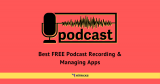 Best FREE Podcast Recording & Managing Apps 2021