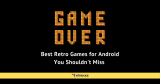 Best Retro Games for Android You Shouldn't Miss in 2021