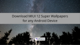 Download MIUI 12 Super Wallpaper Port for Android