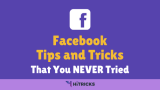 15+ Best Facebook Tips and Tricks March 2021