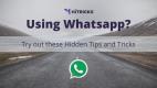 15+ Best WhatsApp Tricks to Be A Pro WhatsApp User