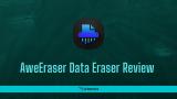 AweEraser Review: Superb Data Eraser
