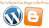 How to migrate from Blogger to WordPress?